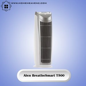 Alen BreatheSmart T500 – Best Air Filtration System for Odors and Bacteria in dorm Rooms 2021