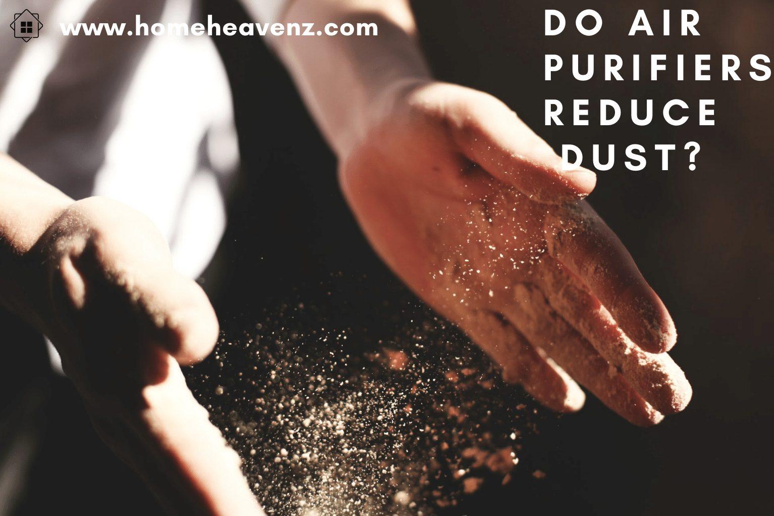 Do Air Purifiers Reduce Dust_