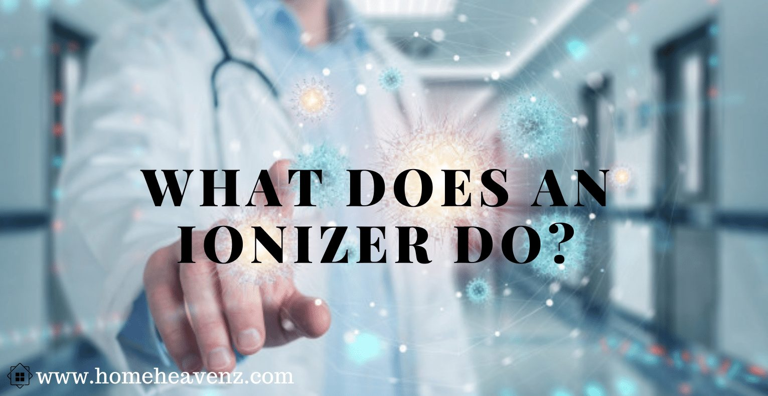 What Does an Ionizer Do?