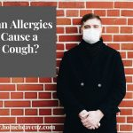 Can Allergies Cause A Cough - Symptoms Between COVID-19 & Allergy