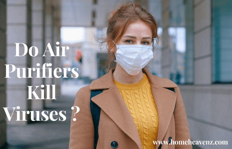 Do Air Purifiers Kill Viruses