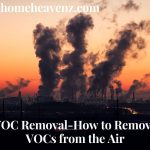 VOC Removal - How to Remove VOCs from the Air?